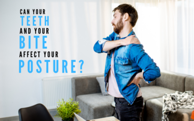 "Can your teeth and your ""bite"" affect your posture?"